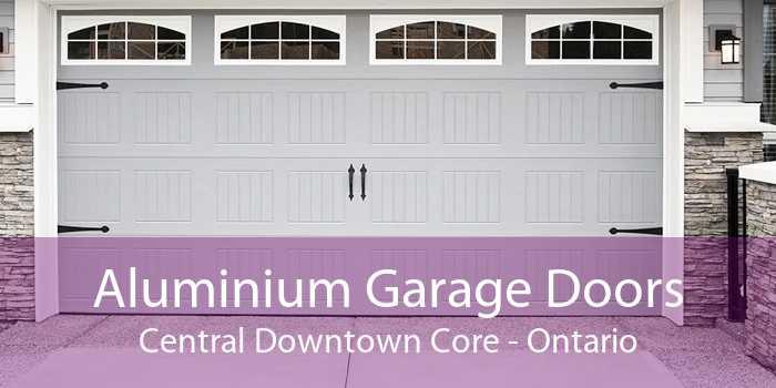 Aluminium Garage Doors Central Downtown Core - Ontario