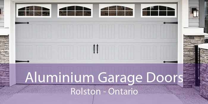 Aluminium Garage Doors Rolston - Ontario