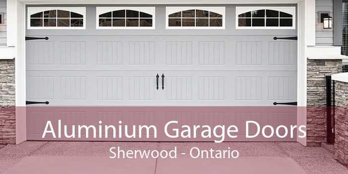 Aluminium Garage Doors Sherwood - Ontario