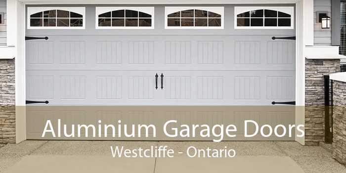 Aluminium Garage Doors Westcliffe - Ontario