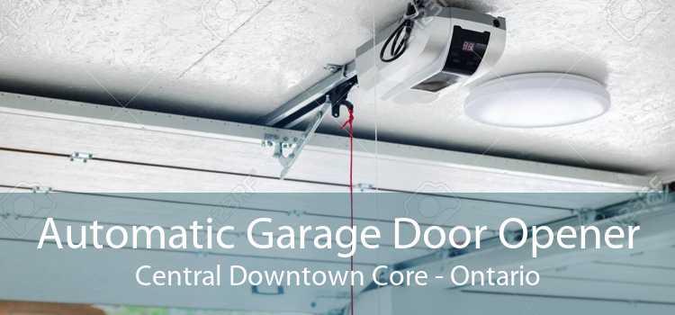 Automatic Garage Door Opener Central Downtown Core - Ontario