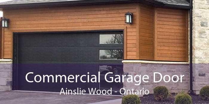 Commercial Garage Door Ainslie Wood - Ontario