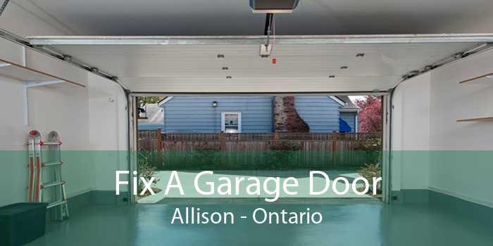 Fix A Garage Door Allison - Ontario