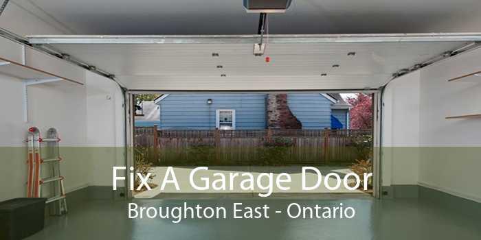 Fix A Garage Door Broughton East - Ontario