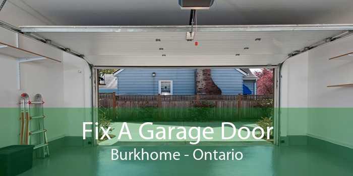 Fix A Garage Door Burkhome - Ontario