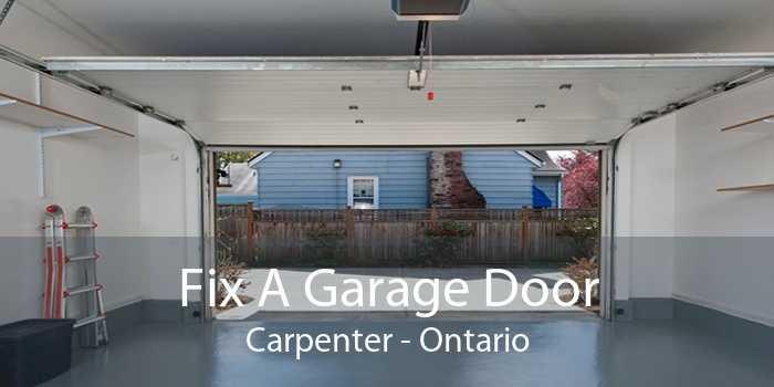 Fix A Garage Door Carpenter - Ontario