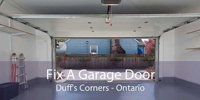 Fix A Garage Door Duff's Corners - Ontario