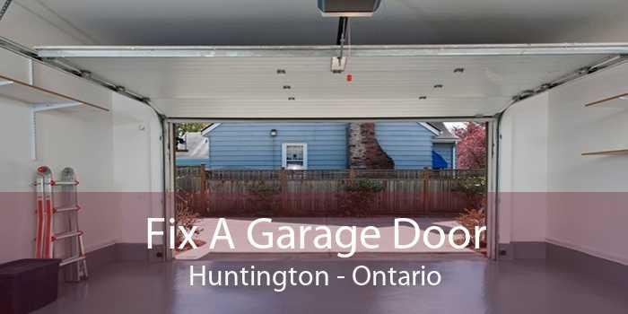 Fix A Garage Door Huntington - Ontario