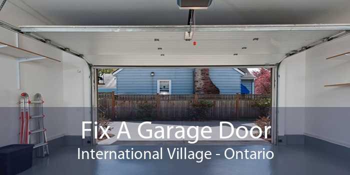 Fix A Garage Door International Village - Ontario
