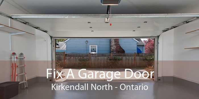 Fix A Garage Door Kirkendall North - Ontario
