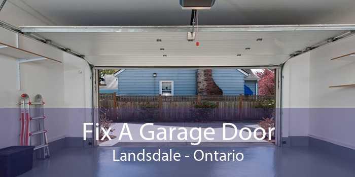 Fix A Garage Door Landsdale - Ontario
