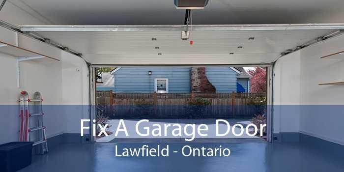 Fix A Garage Door Lawfield - Ontario