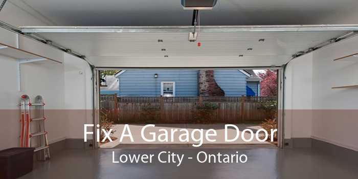 Fix A Garage Door Lower City - Ontario