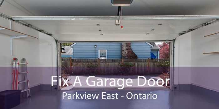 Fix A Garage Door Parkview East - Ontario