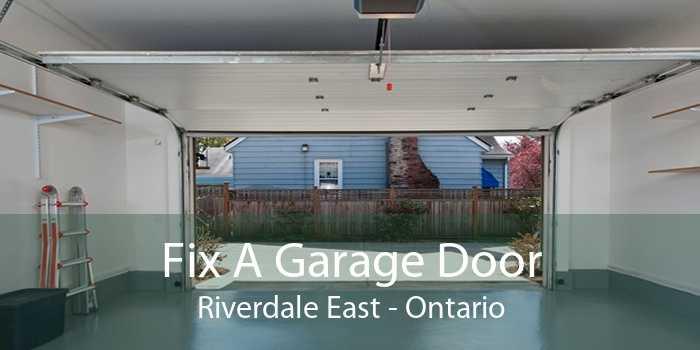 Fix A Garage Door Riverdale East - Ontario