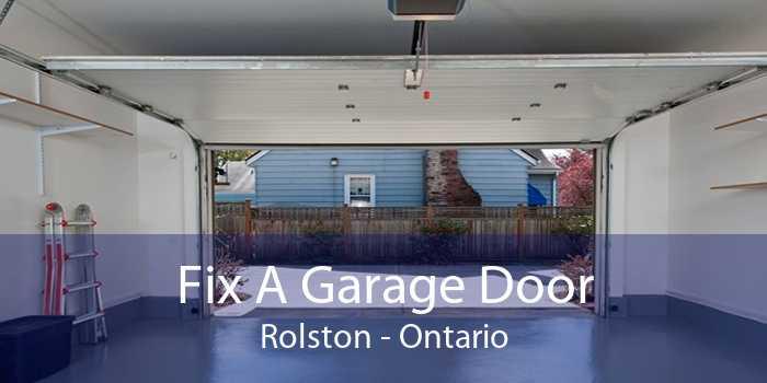 Fix A Garage Door Rolston - Ontario
