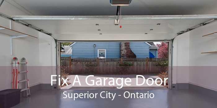 Fix A Garage Door Superior City - Ontario