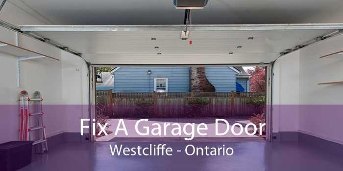 Fix A Garage Door Westcliffe - Ontario