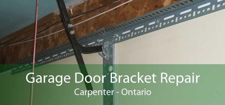 Garage Door Bracket Repair Carpenter - Ontario