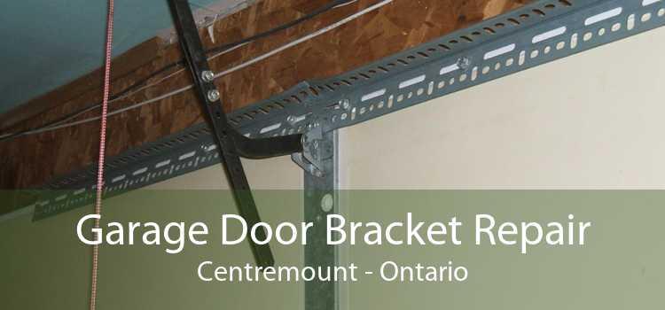 Garage Door Bracket Repair Centremount - Ontario
