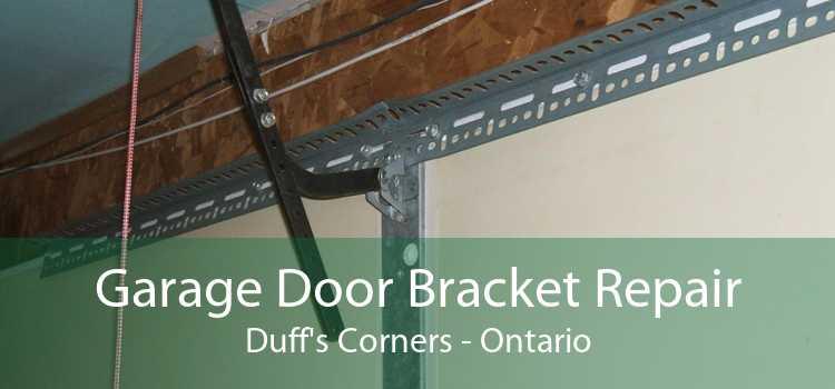 Garage Door Bracket Repair Duff's Corners - Ontario
