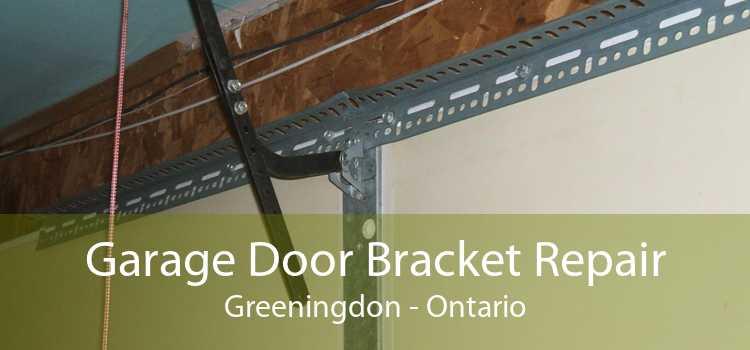Garage Door Bracket Repair Greeningdon - Ontario