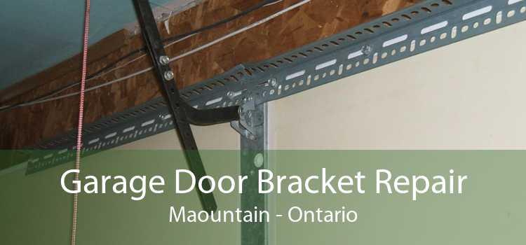 Garage Door Bracket Repair Maountain - Ontario