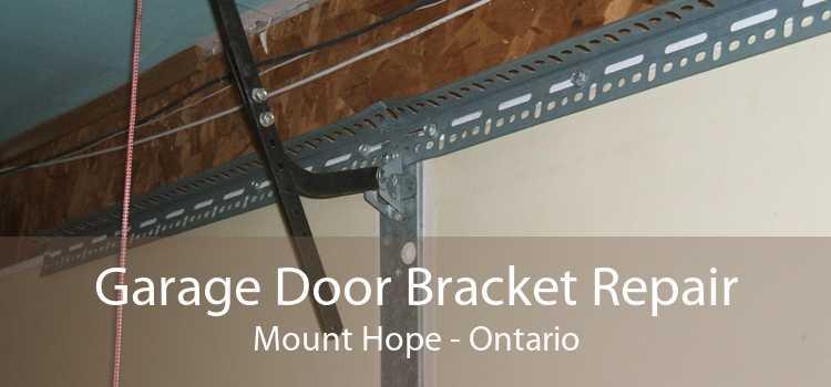 Garage Door Bracket Repair Mount Hope - Ontario