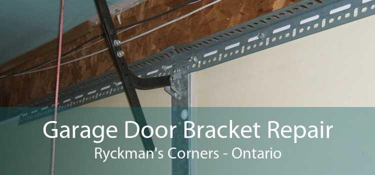 Garage Door Bracket Repair Ryckman's Corners - Ontario