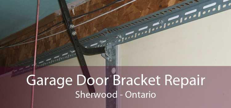 Garage Door Bracket Repair Sherwood - Ontario