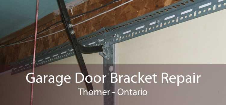 Garage Door Bracket Repair Thorner - Ontario