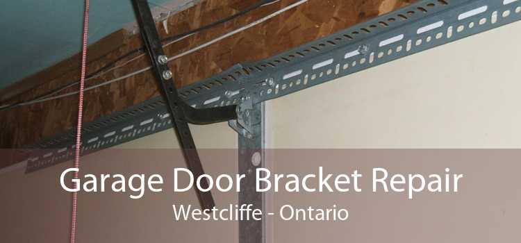 Garage Door Bracket Repair Westcliffe - Ontario