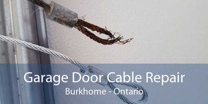 Garage Door Cable Repair Burkhome - Ontario