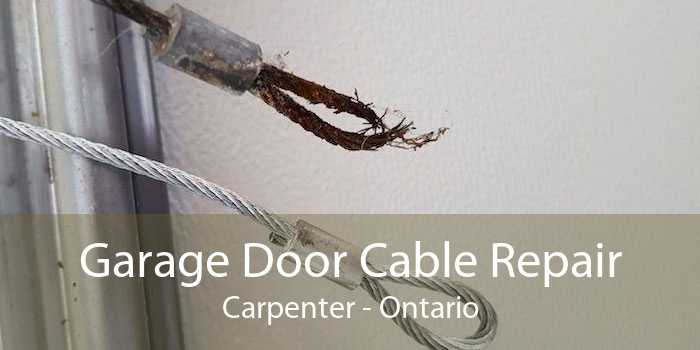 Garage Door Cable Repair Carpenter - Ontario