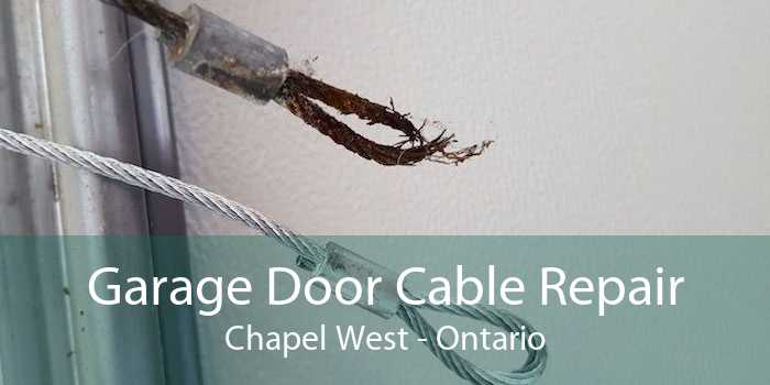Garage Door Cable Repair Chapel West - Ontario