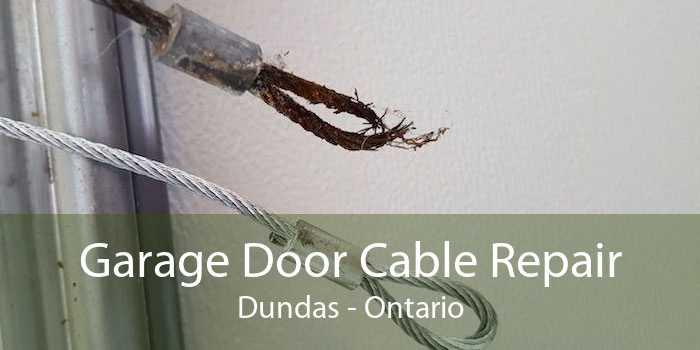 Garage Door Cable Repair Dundas - Ontario