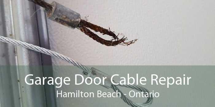Garage Door Cable Repair Hamilton Beach - Ontario