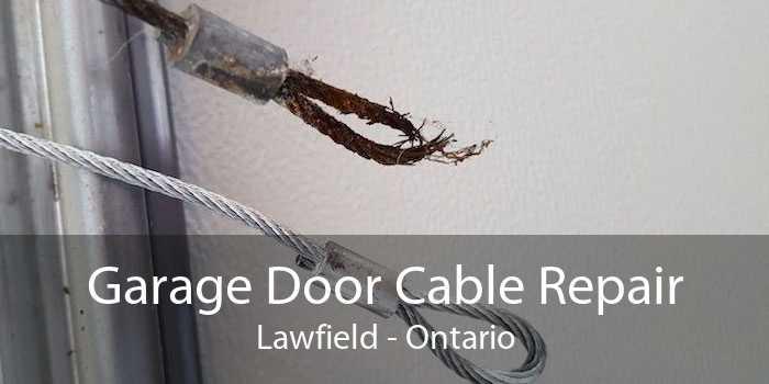 Garage Door Cable Repair Lawfield - Ontario