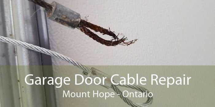 Garage Door Cable Repair Mount Hope - Ontario