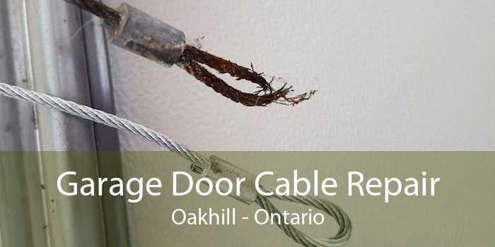 Garage Door Cable Repair Oakhill - Ontario
