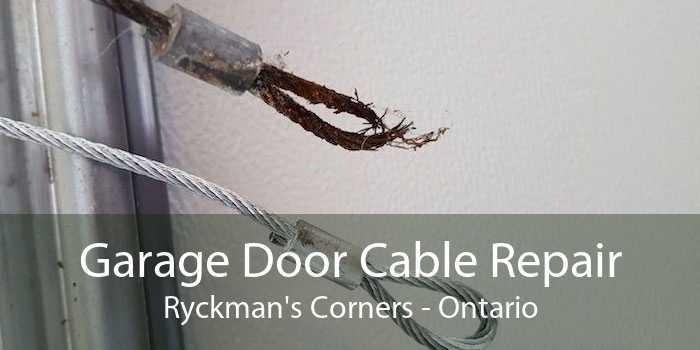Garage Door Cable Repair Ryckman's Corners - Ontario