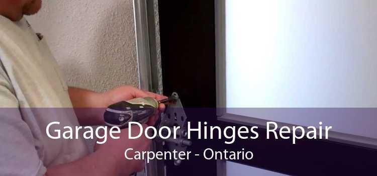 Garage Door Hinges Repair Carpenter - Ontario