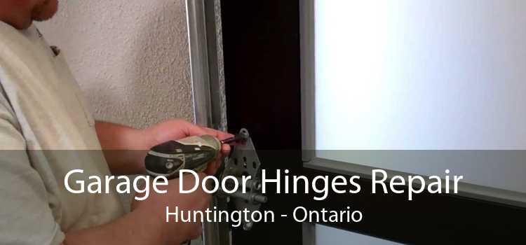 Garage Door Hinges Repair Huntington - Ontario
