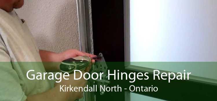 Garage Door Hinges Repair Kirkendall North - Ontario