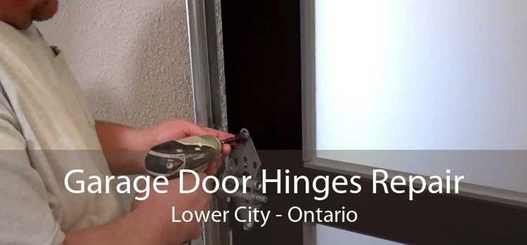 Garage Door Hinges Repair Lower City - Ontario