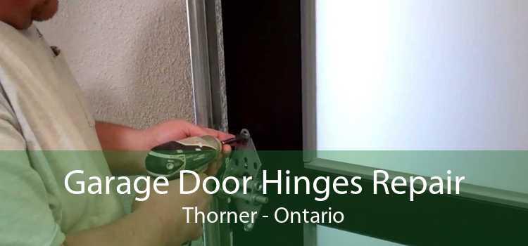 Garage Door Hinges Repair Thorner - Ontario