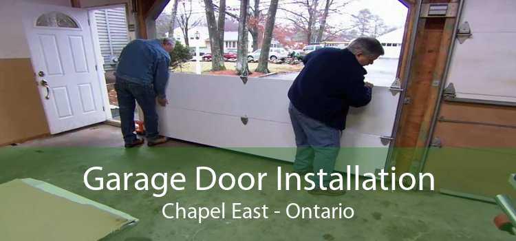 Garage Door Installation Chapel East - Ontario