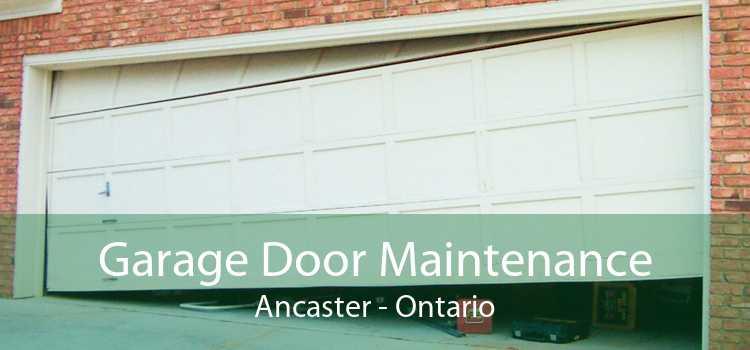 Garage Door Maintenance Ancaster - Ontario