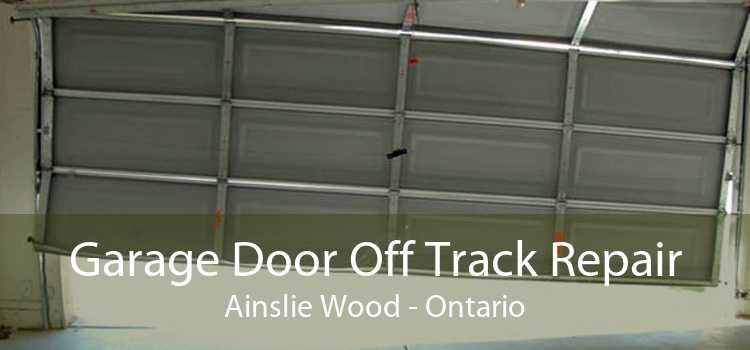 Garage Door Off Track Repair Ainslie Wood - Ontario