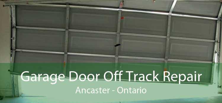 Garage Door Off Track Repair Ancaster - Ontario